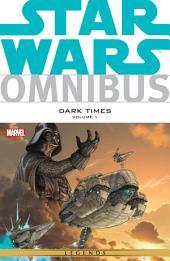 Star Wars Omnibus Dark Times Vol. 1: Volume 1