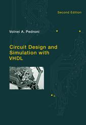 Circuit Design and Simulation with VHDL: Edition 2