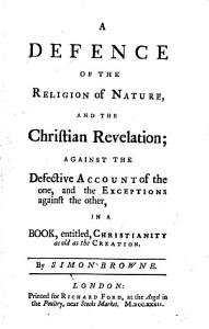 A Defence of the Religion of Nature and the Christian Revelation Against the     Book Entitled PDF