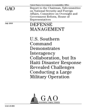Defense Mgmt: U. S. Southern Command Demonstrates Interagency Collaboration, But Its Haiti Disaster Response Revealed Challenges Conducting a Large Military Operation
