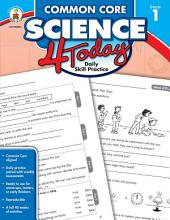 Common Core Science 4 Today, Grade 1: Daily Skill Practice