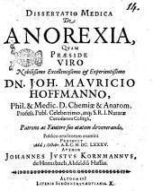 Dissertatio medica de anorexia, quam praeside viro nobilissimo ... Dn. Joh. Mauricio Hoffmanno ... publico eruditorum examini proponet ad d. 3. Octobr. ... 1685. author Johannes Justus Kornmannus, de Hornsbach, Alsfeldia Hassus