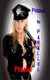 Pegging in Parallel (public femdom humiliation book)