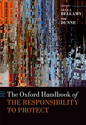 The Oxford Handbook of the Responsibility to Protect PDF
