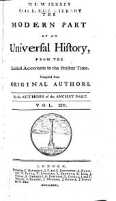 An Universal History: From the Earliest Accounts to the Present Time, Part 2, Volume 14