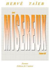 Les miséreux tome III: ce n'est pas ce que vous pensez !
