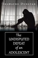 The Undisputed Defeat of an Adolescent PDF