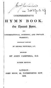 The Comprehensive Hymn Book ... Enlarged by John Campbell ... Fourth Edition