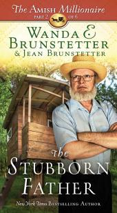 The Stubborn Father: The Amish Millionaire
