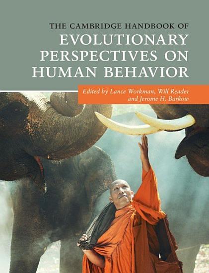 The Cambridge Handbook of Evolutionary Perspectives on Human Behavior PDF