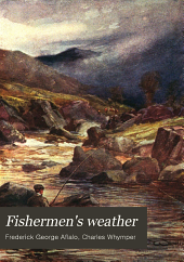 Fishermen's weather, by upwards of one hundred living anglers
