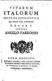Vitae Italorum, doctrina excellentium, qui saeculo XVIII. floruerunt