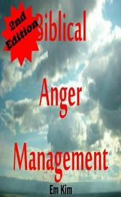 Biblical Anger Management 2nd Edition