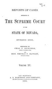 Reports of Decisions of the Supreme Court of the State of Nevada: Volume 15