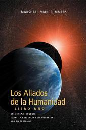 Los Aliados de la Humanidad: Libro Uno (AH1 - Spanish Edition)