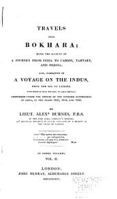 Travels Into Bokhara: Travels into Bokhara [continued] book I. General and geographical memoir on the part of Central Asia. book II. An historical sketch of the countries between India and the Caspian Sea. book III. On the commerce of Central Asia. Observations on Lieutenant Burnes's collection of Bactrian and other coins by H. H. Wilson and James Prinsep