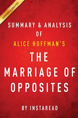 The Marriage of Opposites  by Alice Hoffman   Summary   Analysis PDF