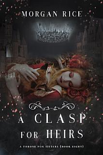 A Clasp for Heirs  A Throne for Sisters   Book Eight
