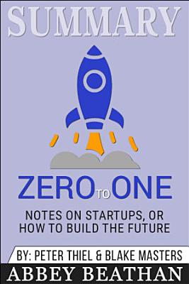 Summary of Zero to One  Notes on Startups  or How to Build