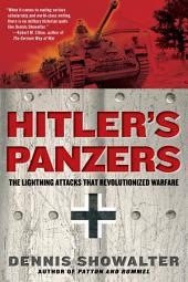 Hitler's Panzers: The Lightning Attacks that Revolutionized Warfare
