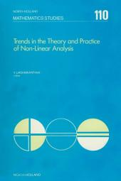 Trends in the Theory and Practice of Non-Linear Analysis: Proceedings of the VIth International Conference on Trends in the Theory and Practice of Non-Linear Analysis held at the University of Texas at Arlington, June 18-22, 1984