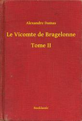 Le Vicomte de Bragelonne -: Volume2