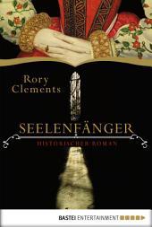 Seelenfänger: Historischer Roman
