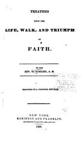 Treatises Upon the Life, Walk and Triumph of Faith