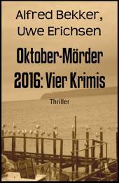Oktober-Mörder 2016: Vier Krimis: Cassiopeiapress Sammelband