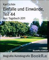 Einfälle und Einwände, Teil 44: Aus: Tagebuch 2011
