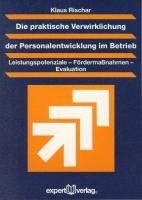 Die praktische Verwirklichung der Personalentwicklung im Betrieb PDF