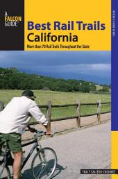 Best Rail Trails California: More Than 70 Rail Trails Throughout the State