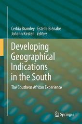 Developing Geographical Indications in the South: The Southern African Experience