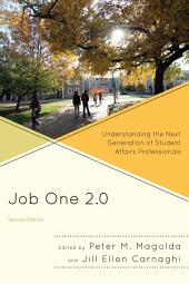 Job One 2.0: Understanding the Next Generation of Student Affairs Professionals, Edition 2