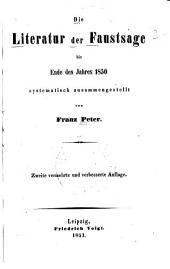 Die literatur der Faustsage bis ende des jahres 1850 systematisch zusammengestellt