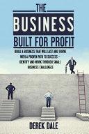 The Business Built for Profit