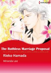 The Ruthless Marriage Proposal: Harlequin Comics