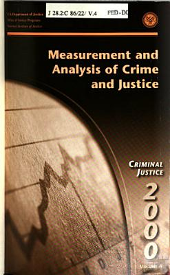 Measurement and Analysis of Crime and Justice  Vol  4  Criminal Justice 2000   July 2000