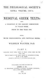 Medieval Greek Texts: Being a Collection of the Earliest Compositions in Vulgar Greek Prior to the Year 1500