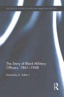 The Story of Black Military Officers  1861 1948 PDF