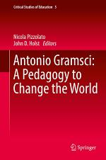 Antonio Gramsci: A Pedagogy to Change the World