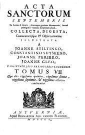 Acta sanctorvm quotquot toto orbe coluntur, vel à catholicis scriptoribus celebrantur,: September / Joannes Stiltingus... Quo dies vigesimus nonus, vigesimus sextus, vigesimus septimus, & vigesimus octavus continentur, Volume 7