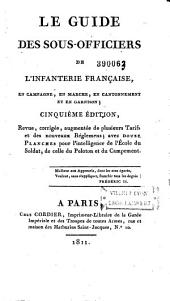 Le guide des sous-officiers de l'infanterie française, en campagne, en marche, en cantonnement et en garnison