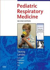 Pediatric Respiratory Medicine E-Book: Edition 2