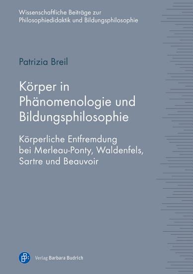 K  rper in Ph  nomenologie und Bildungsphilosophie PDF