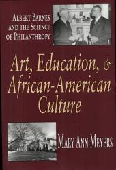 Art, Education, and African-American Culture: Albert Barnes and the Science of Philanthropy