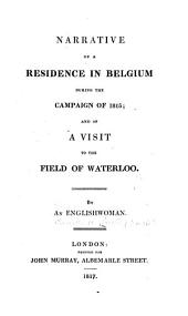 Narrative of a Residence in Belgium During the Campaign of 1815: And of a Visit to the Field of Waterloo