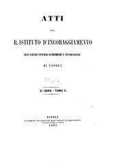 Atti del R. Istituto d'incoraggiamento alle scienze naturali, economiche e tecnologiche di Napoli