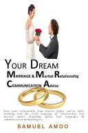 Your Dream Marriage and Marital Relationship Communication Advice
