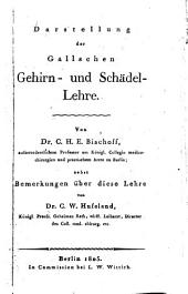 Darstellung der Gallschen Gehirn- und Schädel-Lehre ... nebst Bemerkungen über diese Lehre von Dr. C. W. Hufeland